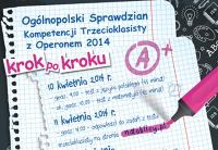 Ogólnopolski Sprawdzian Kompetencji Trzecioklasisty 2014 z Operonem. Początek o godz. 9. Powodzenia!