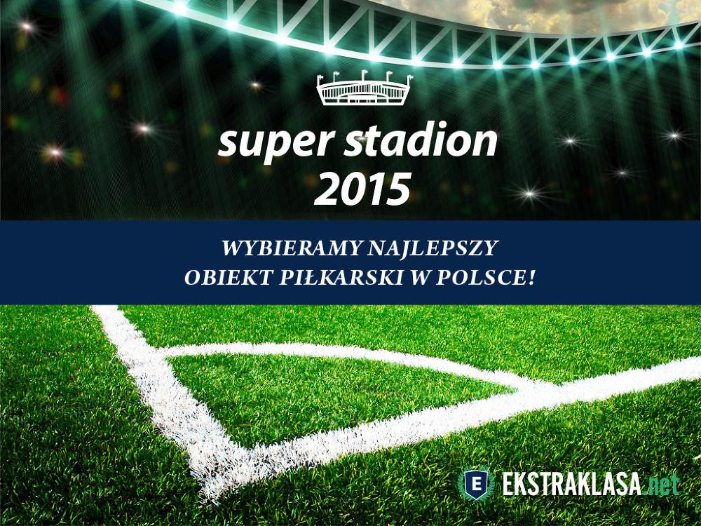 Wybieramy Super Stadion 2015, czyli najlepszy obiekt piłkarski w Polsce! [PLEBISCYT]