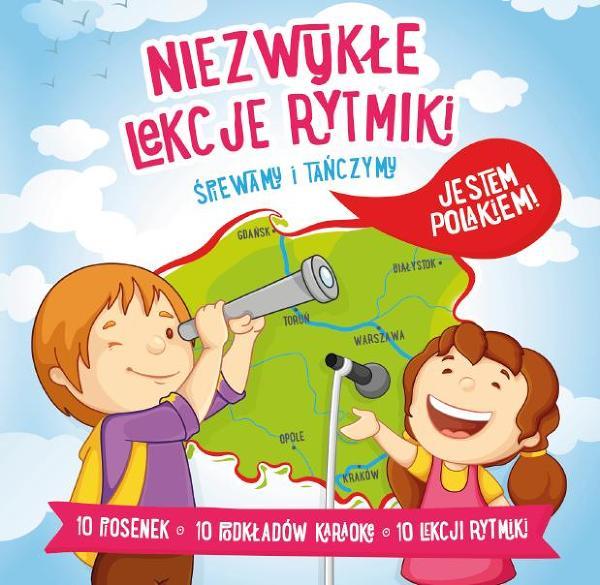"""Płyta """"Niezwykłe lekcje rytmiki-śpiewamy i tańczymy - Jestem Polakiem"""" dla dzieci w wieku 4-8 lat."""