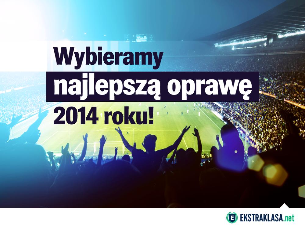 Wybieramy najlepszą oprawę 2014 roku! Czekamy na zgłoszenia! (PLEBISCYT)
